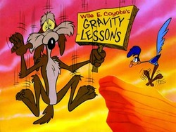 Wile E. Coyote knows what I'm talking about.