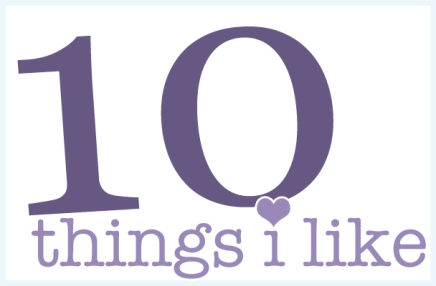 10 Things I Like Part5
