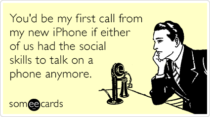 social-skills-iphone-s-call-thinking-of-you-ecards-someecards