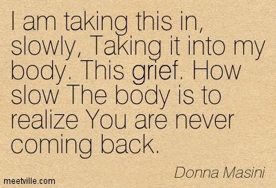 Quotation-Donna-Masini-grief-loneliness-Meetville-Quotes-2190